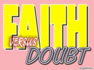 FAITH VERSUS DOUBT