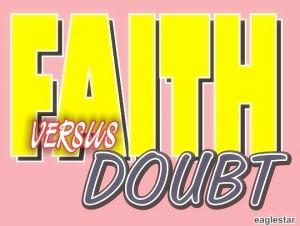 FAITH VERSUS DOUBT