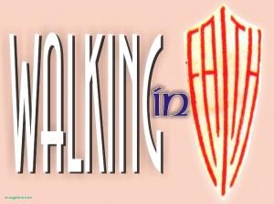WALKING IN FAITH
