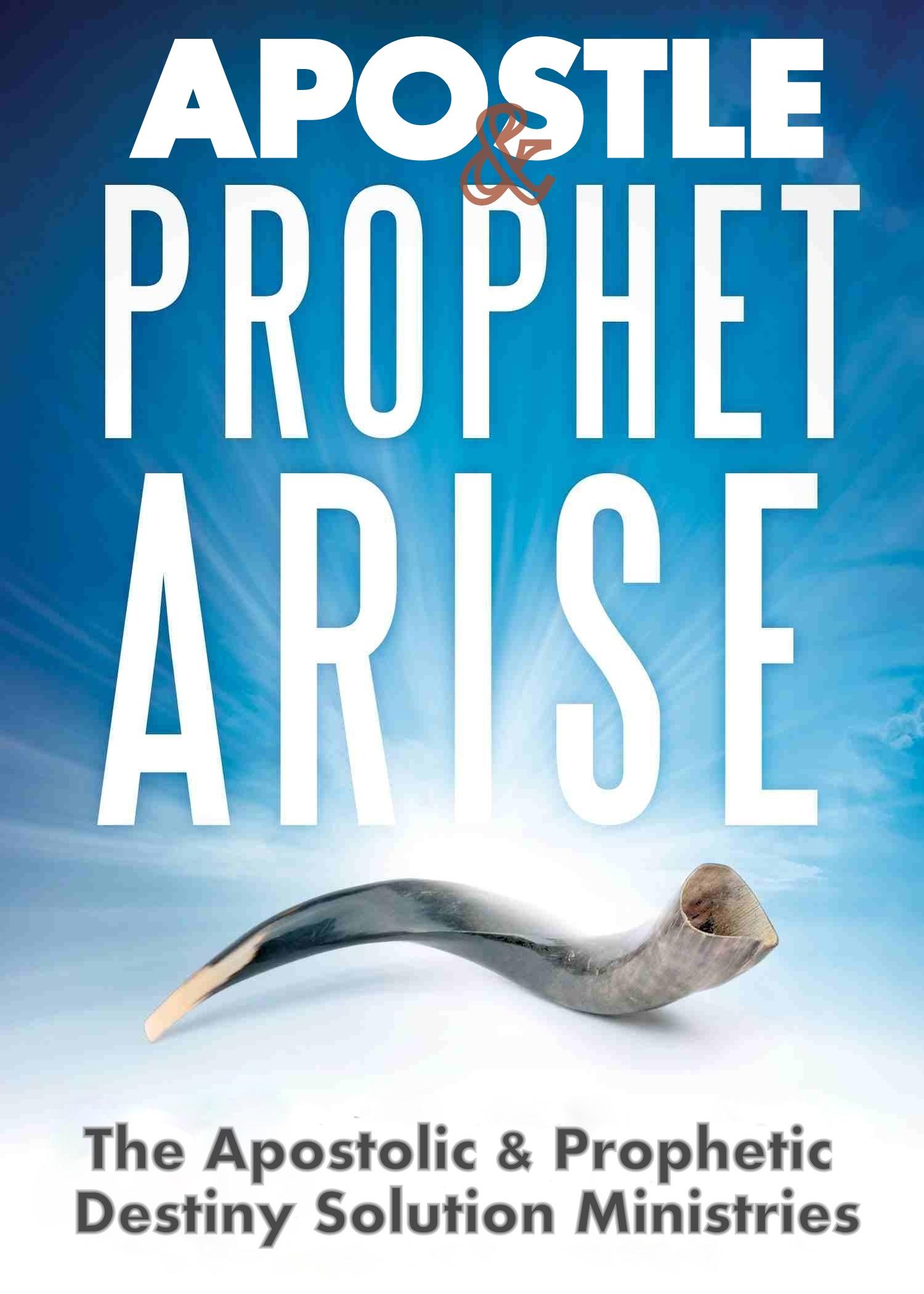 APOSTLE-PROPHET ARISE