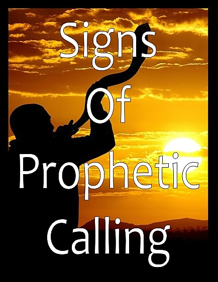 Signs of Prophetic Calling • The Apostolic & Prophetic